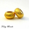 12mm x 7mm brushed gold plated silver * Bead fits Pandoravb88